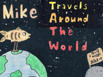 Mike Travels Around The World