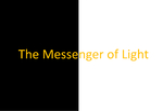 The Messenger Of Light